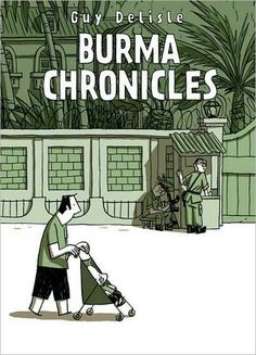 Graphic Novel. Very sweet, cute, funny and interesting. Every feeling is illustrated very well. Burma Chronicles by Guy Delise.