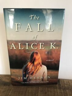 The Fall of Alice K. by Jim Heynen Hardcover) First Edition, New Fiction Novels, Alice, Author, Fall, Books, Ebay, Autumn, Libros, Fall Season