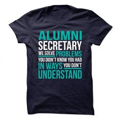 Awesome Design for ALUMNI SECRETARY T Shirts, Hoodie. Shopping Online Now ==► https://www.sunfrog.com/No-Category/Awesome-Design-for-ALUMNI-SECRETARY.html?41382