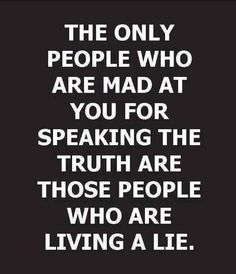 Many people can't handle the truth. And when they hear it, they attack you. It takes courage to speak the truth, especially when the consequences are not favorable. But speak the truth nonetheless.you'll find it's absolutely liberating. Great Quotes, Quotes To Live By, Me Quotes, Motivational Quotes, Funny Quotes, Inspirational Quotes, It's Funny, Fakers Quotes, Speak The Truth Quotes