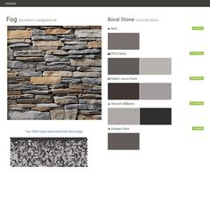 Fog. Southern Ledgestone. Cultured Stone. Boral Stone. Behr. PPG Paints. Ralph Lauren Paint. Sherwin Williams. Valspar Paint.  Click the gray Visit button to see the matching paint names.