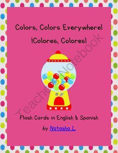 Colors, Colors Everywhere!  (English/Spanish Flash Cards & Posters) from Natasha L's Corner on TeachersNotebook.com -  (18 pages)  - Printable page-sized posters and smaller cards for sorting.  Posters are labeled in English and Spanish.