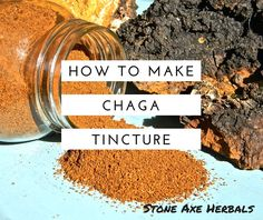 Stone Axe Herbals: How to Make Chaga Tincture Using the Double Extraction Method