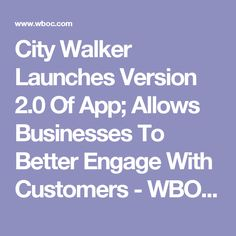 City Walker Launches Version 2.0 Of App; Allows Businesses To Better Engage With Customers - WBOC-TV 16, Delmarvas News Leader, FOX 21 -