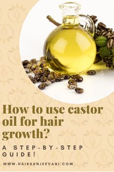 How To Use Castor Oil For Hair Growth? A step-by-step Guide!