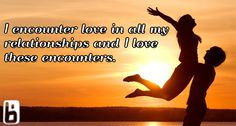 I encounter love in all my relationships and I love these encounters.  Affirmations, positivity, inspirational, quote, love, happy, morning affirmation, motivation, health, wellness, life, happiness, powerful, uplifting, grateful, graduated
