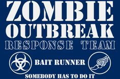Now that's funny - Geekery T shirt zombie outbreak response team bait runner geek tshirt if i could actually run id get this Dead Pictures, Funny Pictures, How To Write Neater, Zombies Run, Zombie Gifts, Zombie Attack, Zombie T Shirt, Apocalypse Survival, Team T Shirts