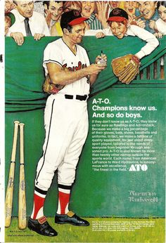 Advertisement for ATO, then parent company of Rawlings and Adirondack, two big names in sporting goods. ATO also had under it's umbrella American LaFrance, the maker of fire engines. The ad features Orioles legend and hall of famer Brooks Robinson, and offers the illustration in the form of a poster with a mail in offer.