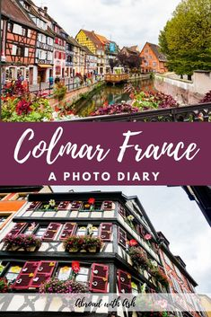 Colmar France is one of the most picture perfect fairytale towns in Europe. Get a complete look at this charming town with my photo diary of Colmar Alsace! France Photography, Travel Photography, Colmar Alsace, Places Around The World, Around The Worlds, Boracay Philippines, The Beautiful Country, Quebec City, Photo Diary