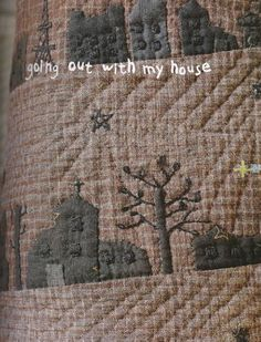 Going Out with My House - House Quilts and crafts