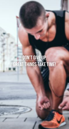 DON'T GIVE UP! GREAT THINGS TAKE TIME!  Head over to www.V3Apparel.com/MadeToMotivate to download this wallpaper and many more for motivation on the go! / Fitness Motivation / Workout Quotes / Gym Inspiration / Motivational Quotes / Motivation