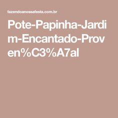 Pote-Papinha-Jardim-Encantado-Proven%C3%A7al Enchanted Garden, Jars