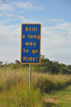This public service announcement would be greatly appreciated by every parent on a road trip. We doubt that would actually stop the questioning though. Funny Road Signs, Fun Signs, Funny Street Signs, Indiana, On The Road Again, It Goes On, Along The Way, Laugh Out Loud, The Funny