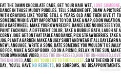 Chocolate Cake and No Regrets... My sort of wisdom.