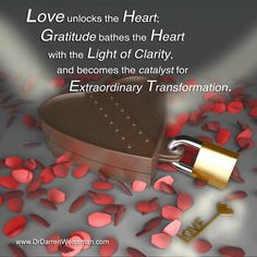"""Love unlocks the heart, gratitude bathes the heart with the light of clarity, and becomes the catalyst for extraordinary transformation.""  Dr. Darren Weissman  To learn more about The LifeLine Technique®, visit www.drdarrenweissman.com."