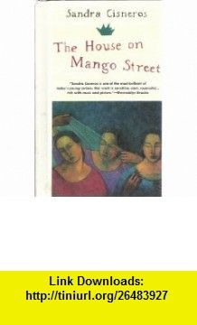 The House on Mango Street (Vintage Contemporaries) (FollettBound Hardback) (Vintage Contemporaries Edition) (9780329073725) Sandra Cisneros , ISBN-10: 0329073729  , ISBN-13: 978-0329073725 ,  , tutorials , pdf , ebook , torrent , downloads , rapidshare , filesonic , hotfile , megaupload , fileserve