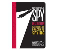 Handbook of Practical Spying. Very cool website as well. Lots of neat stuff!