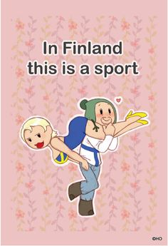 Finland - the land of many curious (sporting) events... Eukonkanto (as seen on picture), suopotkupallo (soccer in swamps), sanomisen MM (sauna bathing World Championships) and Ilmakitaran soiton MM (Air guitar World Championships) just to name a few. Cute and funny Finland themed postcard from happyorange.fi