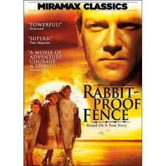 Rabbit-Proof Fence  ~ Historically true movie about the treatment of Aborigine children... at times hard to watch but a MUST SEE. Starring Kenneth Branagh, Laura Monaghan - Historical Australia