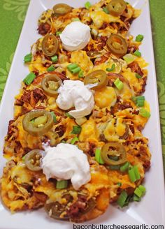 Bacon, Butter, Cheese & Garlic: Irish Pub Nachos...uses fried potatoes instead of chips!