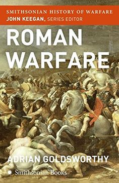 Roman Warfare (Smithsonian History of Warfare) by Adrian Goldsworthy Optional supplementary reading. Topical. Military history.