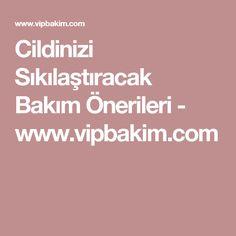 Cildinizi Sıkılaştıracak Bakım Önerileri - www.vipbakim.com