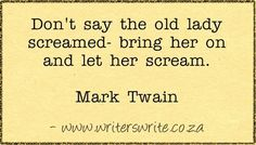 Show emotion/action. Mark Twain quote.