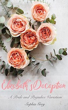 Elizabeth's Deception: A Pride and Prejudice Variation by Sophia Grey