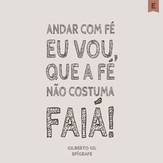 """Cantilena do Corvo: """"ANDAR COM FÉ EU VOU""""... Lettering Tutorial, Samba, Lyric Quotes, Lyrics, Reading Quotes, My Favorite Music, Love Songs, Picture Quotes, Life Lessons"""
