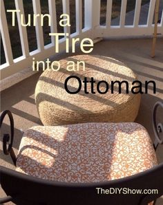 DIY Tire into an Ottoman :: Hometalk - Wish I hadn't been so quick to take those old, sad tires to the dump!  This seems very sturdy and weather proof.