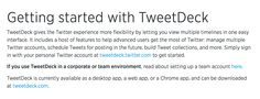 Getting Started with TweetDeck (Twitter Help Pages) https://support.twitter.com/articles/20169620
