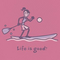 life is good Sup Girl, Sup Stand Up Paddle, Sup Yoga, Standup Paddle Board, Pets For Sale, Beach T Shirts, Keep Fit, Children In Need, Paddle Boarding