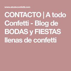 CONTACTO | A todo Confetti - Blog de BODAS y FIESTAS llenas de confetti