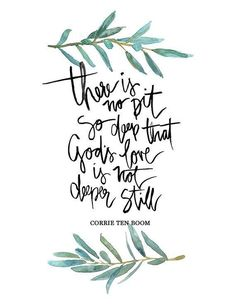 deeper still. // Hand Lettered & Watercolor Art Print Corrie ten Boom Quote by AprylMade The Words, Cool Words, Corrie Ten Boom, Bible Quotes, Me Quotes, Gods Love Quotes, Faith Quotes, Soli Deo Gloria, How He Loves Us