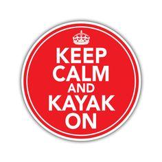 Keep Calm Kayak On Sticker found on Polyvore