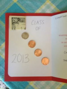 "Adorable way to give money in a graduation card. ""Class of $20.13"""