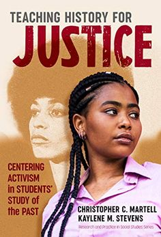 Teaching history for justice : centering activism in students' study of the past History Classroom, History Teachers, Teaching History, High School History, Today In History, Student Studying, Student Learning, Teachers College, Teacher Notes
