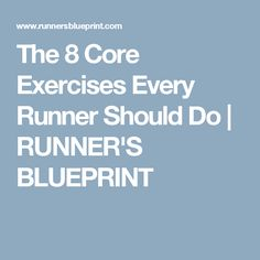 The 8 Core Exercises Every Runner Should Do | RUNNER'S BLUEPRINT