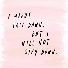 You're going to fall sometimes. But you can always get back up Down Quotes, Motivational Quotes, Inspirational Quotes, Blogilates, Get Back Up, Falling Down, Note To Self, Just In Case, Favorite Quotes