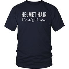 Helmet Hair Don't Care Motorcycle Bike Cycle Riding T-shirt