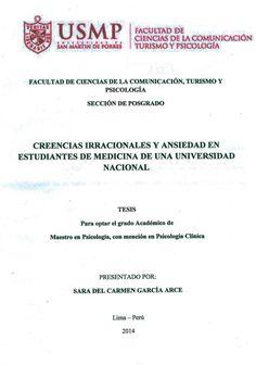 Título: Creencias irracionales y ansiedad en estudiantes de medicina de una Universidad Nacional / Autora: García, Sara / Ubicación: Biblioteca FCCTP - USMP 4to piso / Código: M/616.8522/G2161/2014.
