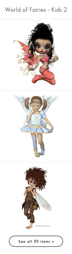 """World of Fairies - Kids 2"" by justkath ❤ liked on Polyvore featuring fairies, people, tubes, children, art, garden_bugs, characters, dolls, fantasy and girls"