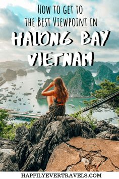 How to get to the best viewpoint in Halong Bay, Vietnam! The Poem Mountain / Bai Tho Mountain is hard to find and definitely an adventure you should have in Halong Bay! #Halongbay #vietnam #poemmountain #hike