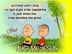 Hug me, Jesus ... I don't want to worry anymore  https://www.facebook.com/photo.php?fbid=10151971859458848