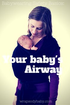 Wrapsody video: Wrapping: Your Baby's Airway - one of the most important things to understand about babywearing safety.