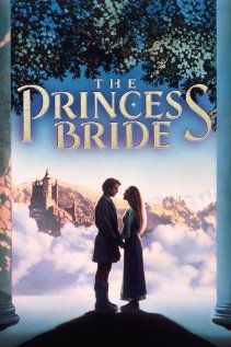 "// The Princess Bride ~ ""A classic fairy tale, with swordplay, giants, an evil prince, a beautiful princess, and yes, some kissing (as read by a kindly grandfather)."""