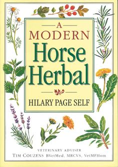 Modern Horse Herbal by Hilary Page Self | Quiller Publishing. A detailed guide to the medicinal herbs for horses showing how they can help in the treatment of a wide range of common ailments - written for the new generation of horse owners seeking a more natural approach to their horse's health. Providing an A-Z of ailments and conditions, from allergies to wounds, one can safely and effectively treat horses with herbal medicine. #horse #pony #ill #health #herbal #remedy