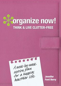 Organize Now! Think