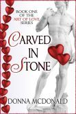 Carved In Stone (Book 1 of the Art of Love Series)