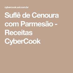 Suflê de Cenoura com Parmesão - Receitas CyberCook